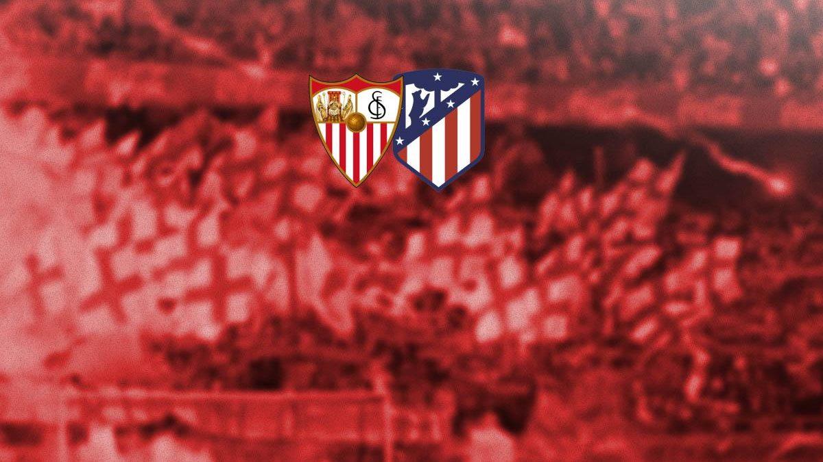 Previa | Sevilla FC – Atlético de Madrid