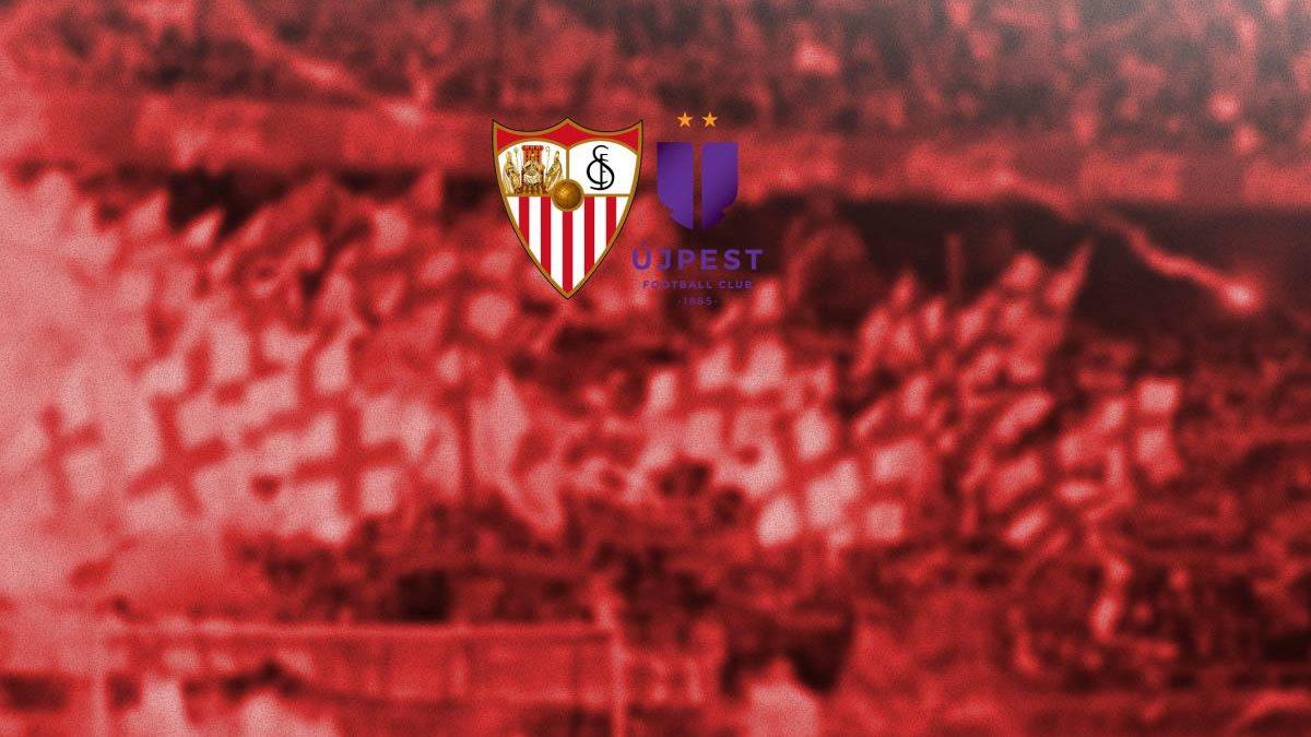Previa | Sevilla FC – Újpest FC