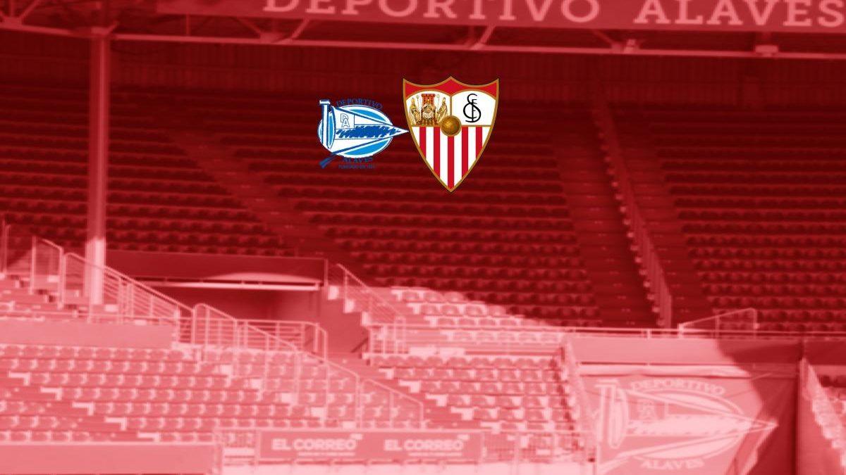 Previa   Deportivo Alavés – Sevilla FC