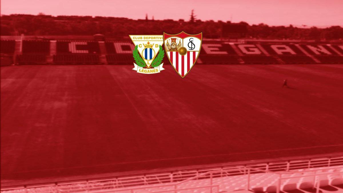 Previa   CD Leganés – Sevilla FC