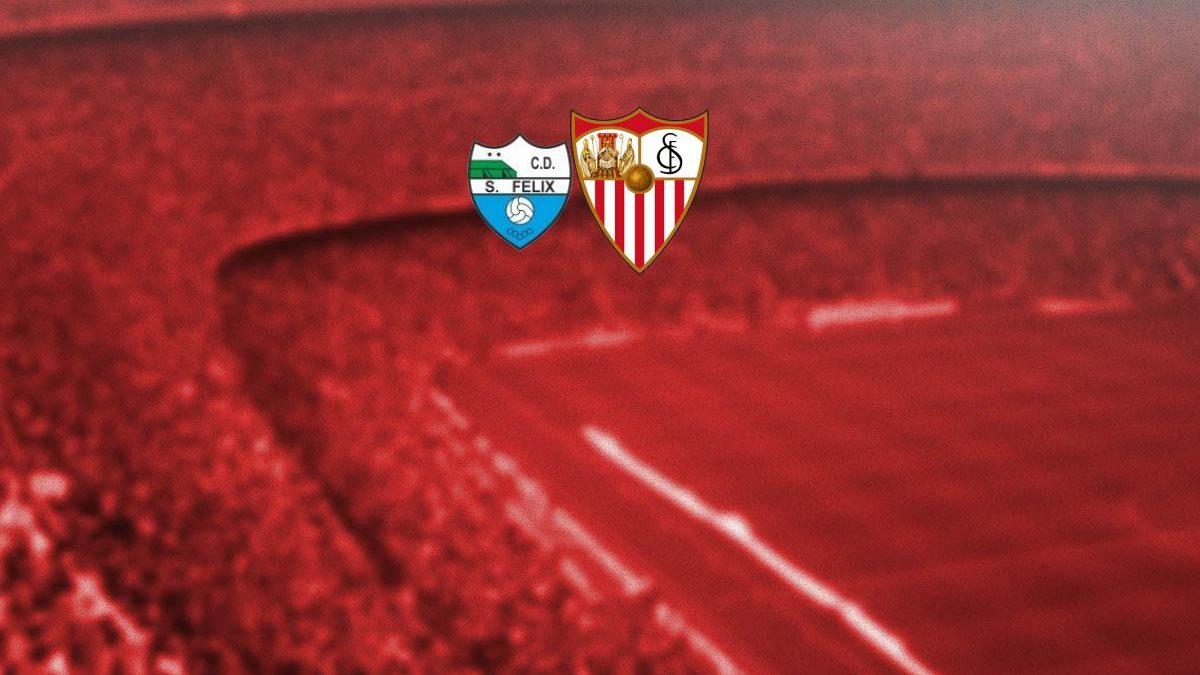 Previa | CD San Félix – Sevilla FC