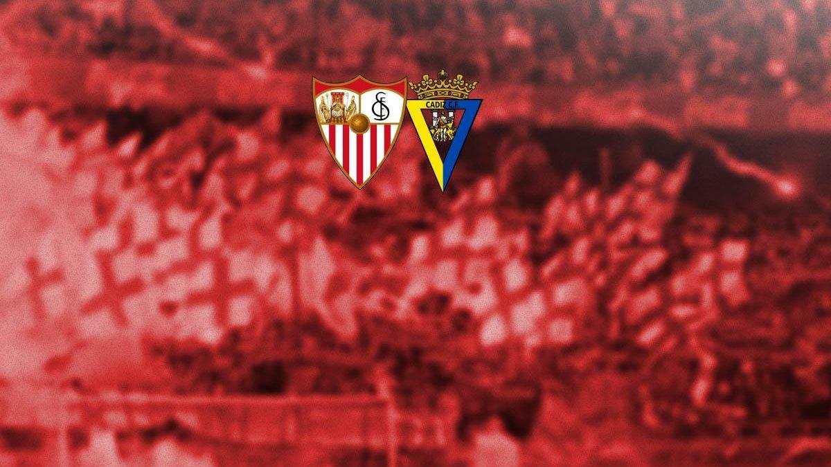Previa | Sevilla FC – Cádiz CF